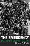 The Emergency: Neutral Ireland 1939 45