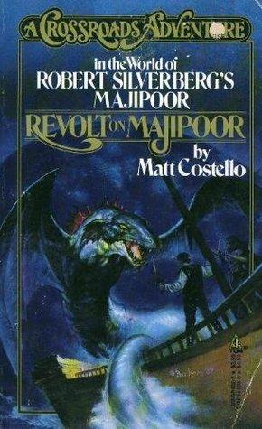 Revolt on Majipoor: A Crossroads Adventure in the World of Robert Silverberg's Majipoor