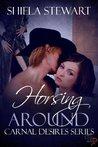 Horsing Around by Shiela Stewart