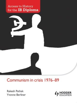 Access to History for the IB Diploma: Communism in Crisis 1976-89