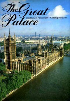 The Great Palace: The Story Of Parliament