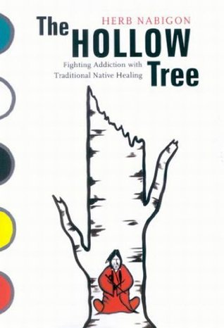 Hollow Tree: Fighting Addiction with Traditional Native Healing (Mcgill-Queen's Native and Northern Series)