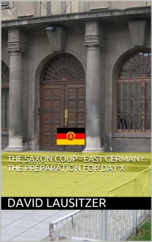 The Saxon Coup - East Germany