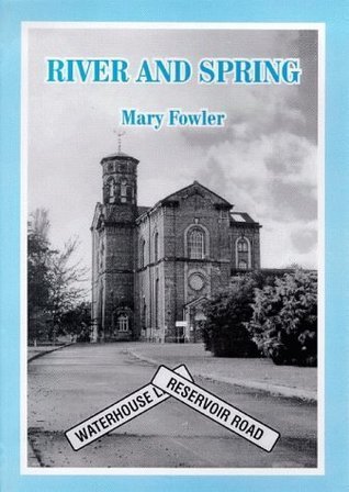 River and Spring: Chapter in the History of the Water Supply of Kingston Upon Hull