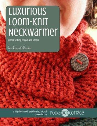 Art Book Luxurious Neckwarmer A Loom Knitting Pattern And