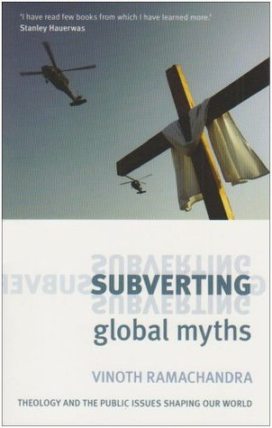 Subverting Global Myths: Theology and the Public Issues That Shape Our World