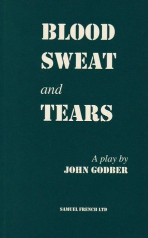 Blood, Sweat, And Tears: A Play