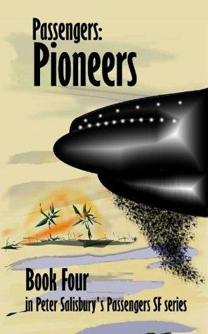 Passengers: Pioneers (Peter Salisbury's Passengers Series)