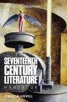 The Seventeenth - Century Literature Handbook (Blackwell Guides to Literature)