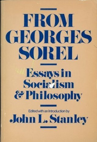 from georges sorel essays in socialism and philosophy by georges  2108080