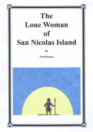 The Lone Woman of San Nicolas Island