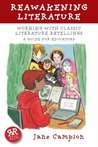 Reawakening Literature: Working with Classic Literature Retellings, a Guide for Educators