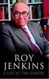 A Life at the Centre by Roy  Jenkins