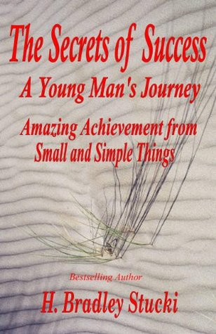 The Secrets of Success; Amazing Achievement from Small and Simple Things