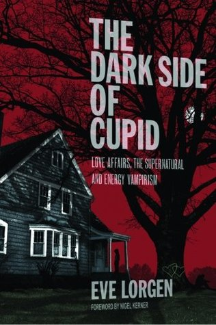 The Dark Side of Cupid: Love Affairs, the Supernatural, and Energy Vampirism
