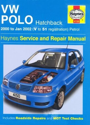 Vw Polo Hatchback Petrol Service And Repair Manual: 2000 2002