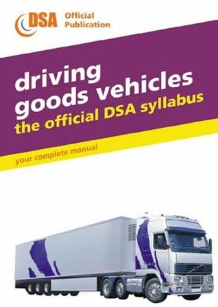 Driving Goods Vehicles: The Official DSA Syllabus