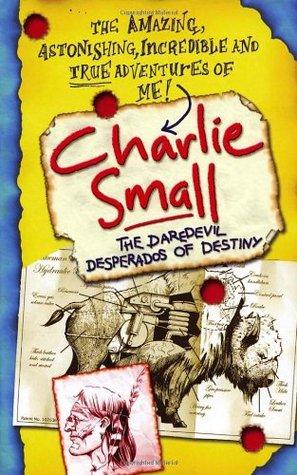 charlie-small-the-daredevil-desperados-of-destiny