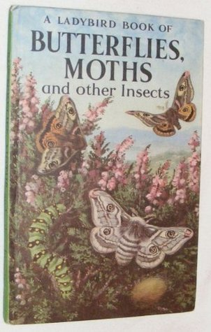 Butterflies, Moths and Other Insects (Ladybird Series 536)