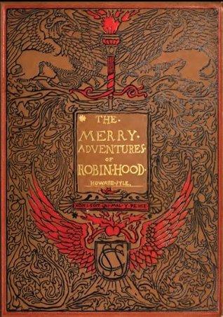 The Merry Adventures of Robin Hood (Original Illustrations & Text)