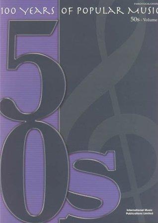 100 Years of Popular Music 50s - Volume 1