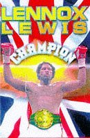 lennox-lewis-the-autobiography-of-the-wbc-heavyweight-champion-of-the-world