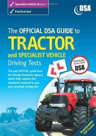 The Official DSA Guide to Tractor and Specialist Vehicle Driving Tests Book