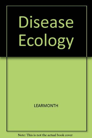Disease Ecology: An Introduction To Ecological Medical Geography