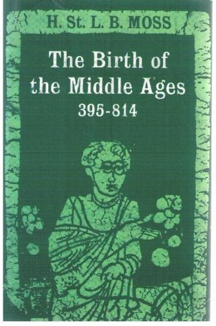 Birth of the Middle Ages 395-814