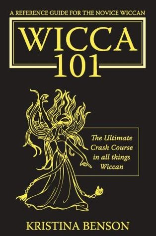 Wicca 101: A New Reference for the Beginner Wiccan: Wicca, Witchcraft, and Paganism: A Solitary Guide for the New Wiccan: Solitary Study for a Beginner: The New Practitioner of Wicca and Witchcraft