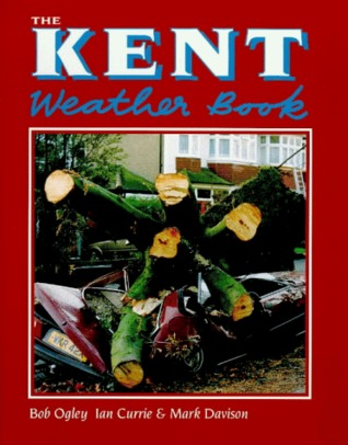 The Kent Weather Book (County Weather Book)