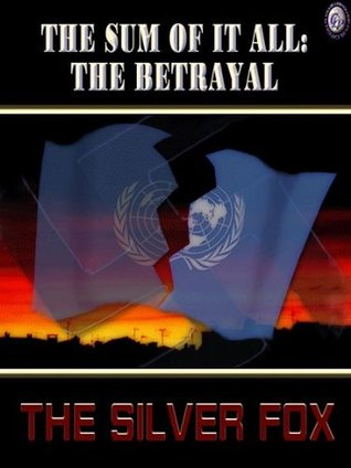 Tthe Sum of It All: TheBetrayal