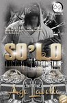 SO'LO: From Nothin' to Somethin'