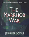 The Marrhob War (The Animal Guild, Book 3)