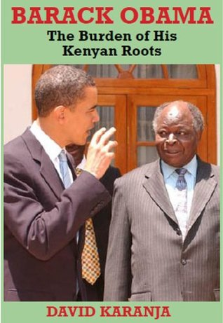 Barack Obama: The Burden of His Kenyan Roots