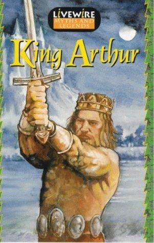 Livewire Myths and Legends: King Arthur