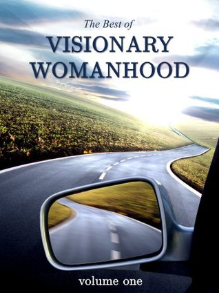 The Best of Visionary Womanhood