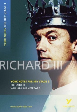 Richard III: York Notes for KS3 Shakespeare (York Notes Key Stage 3)