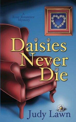 Daisies Never Die (Rose Rountree Mystery #1)