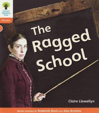 The Ragged School (Oxford Reading Tree: Level 6: Floppy's Phonics Non-Fiction)