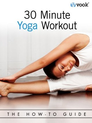 30-Minute Yoga Workout: The How-To Guide