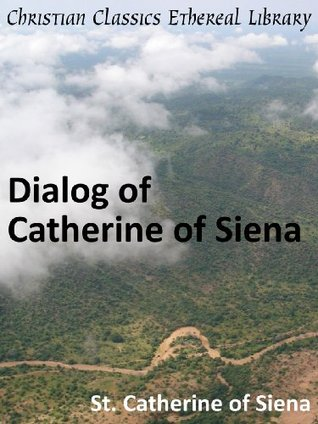 The Dialogue of St. Catherine of Siena by Catherine of Siena