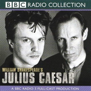 Julius Caesar: A Radio 3 Full-cast Dramatisation. Starring Gerard Murphy & Cast