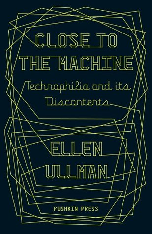 Close to the Machine by Ellen Ullman