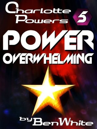Ebook Power Overwhelming by Ben  White DOC!