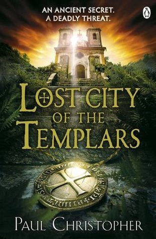Lost City of the Templars : Paul Christopher