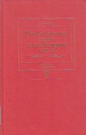 The British Army and the Crisis of Empire, 1918-22