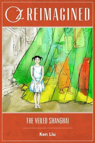 Oz Reimagined: The Veiled Shanghai