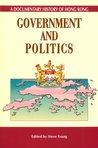 Government and Politics: A Documentary History of Hong Kong