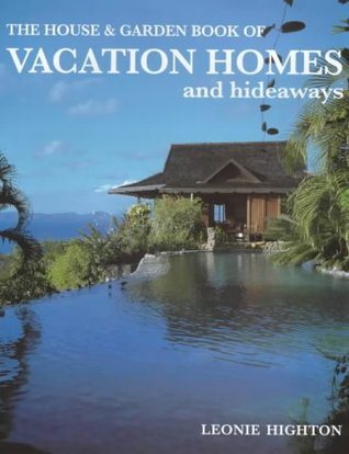 House Garden Book Of Vacation Homes Hideaways
